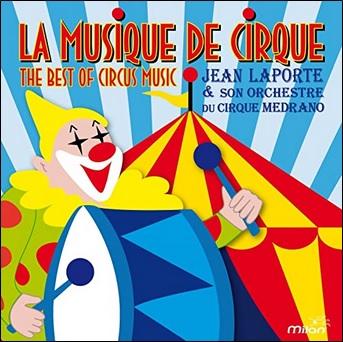 La musique de cirque de Jean Laporte et son orchestre du cirque Medrano