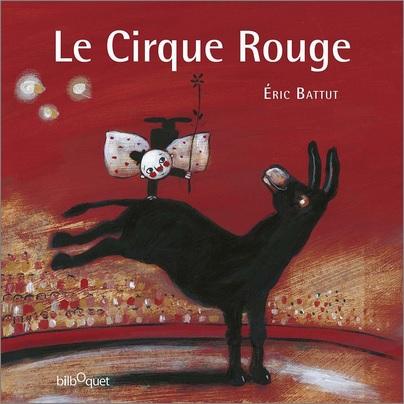 Le Cirque Rouge d'Eric Battut