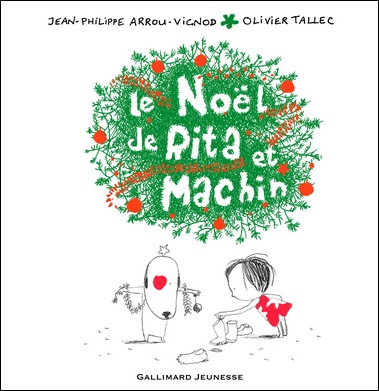 Le Noël de Rita et Machin de Jean-Philippe Arrou-Vignod et Olivier Tallec
