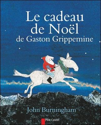 Le cadeau de Noël de Gaston Grippemine de John Burningham