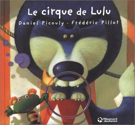 Le cirque de Lulu de Daniel Picouly et Frédéric Pillot