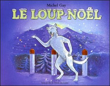 Le loup-Noël de Michel Gay