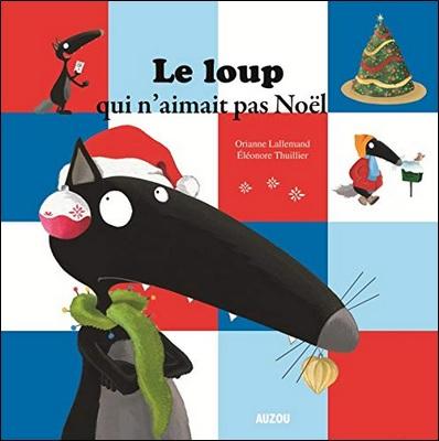 Le loup qui n'aimait pas Noël d'Orianne Lallemand et Eléonore Thuillier
