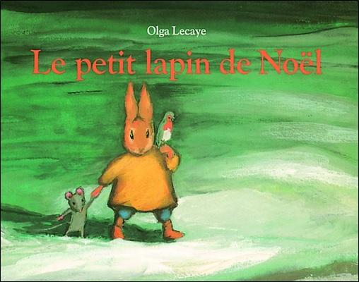 Le petit lapin de Noël de Nadja et Olga Lecaye