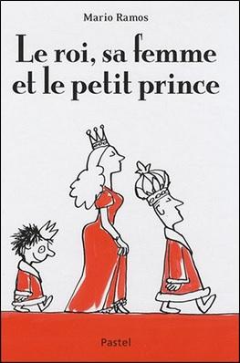 Le roi, sa femme et le petit prince de Mario Ramos