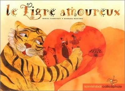 Le tigre amoureux de Barbara Martinez et Muriel Carminati