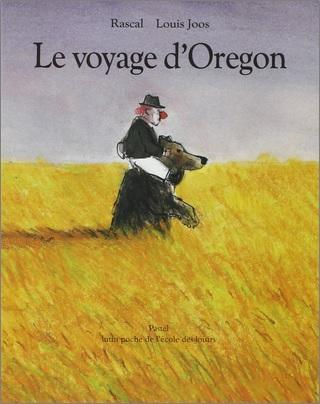 Le voyage d'Oregon de Rascal et Louis Joos