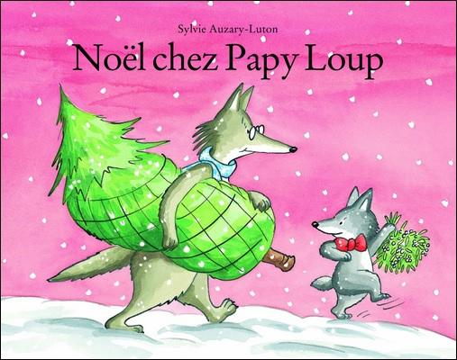 Noël chez Papy Loup de Sylvie Auzary-Luton