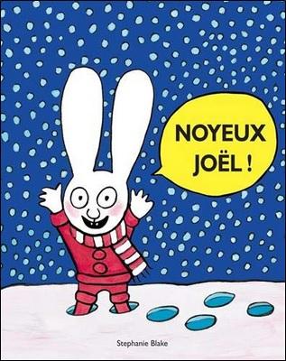 Noyeux Joël ! de Stéphanie Blake