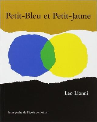 Petit-Bleu et Petit-Jaune de Léo Lionni