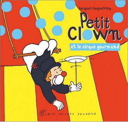 Petit clown et le cirque de Jacques Duquennoy