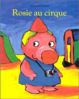 Rosie au cirque d'Antoon Krings