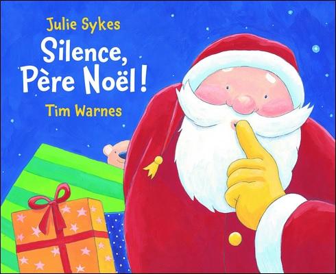 Silence, Père Noël ! de Julie Sykes et Tim Warnes
