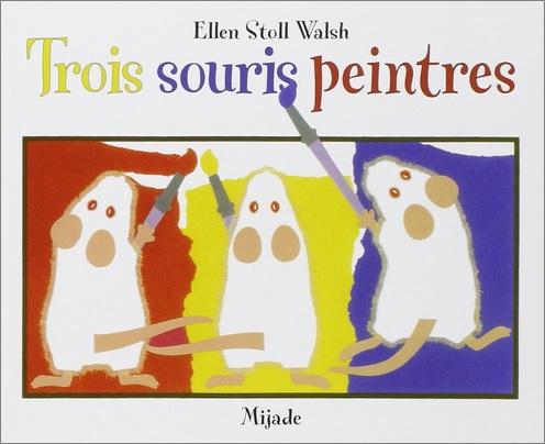 Trois souris peintres d'Ellen Stoll Walsh