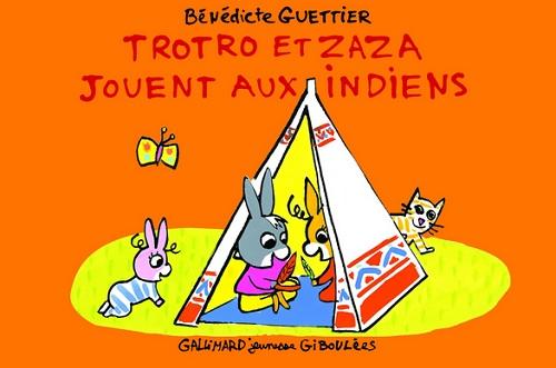 Trotro et Zaza jouent aux indiens de Bénédicte Guettier