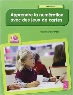 Apprendre la numération avec des jeux de cartes de Nicolas Krzywanski