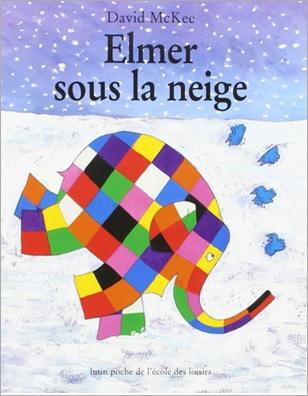 Elmer sous la neige David McKee