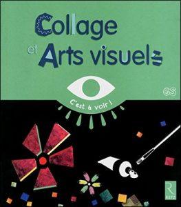 Collage et Arts visuels d'Elisabeth Grimault GS, collection C'est à voir de chez Retz