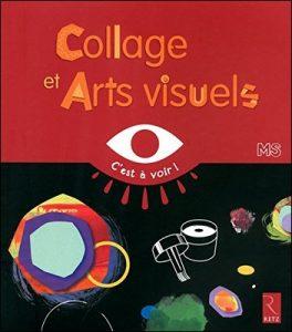 Collage et Arts visuels d'Elisabeth Grimault MS, collection C'est à voir de chez Retz