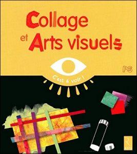 Collage et Arts visuels d'Elisabeth Grimault PS, collection C'est à voir de chez Retz