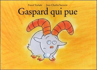 Gaspard qui pue de Pascal Teulade et Jean-Charles Sarrazin