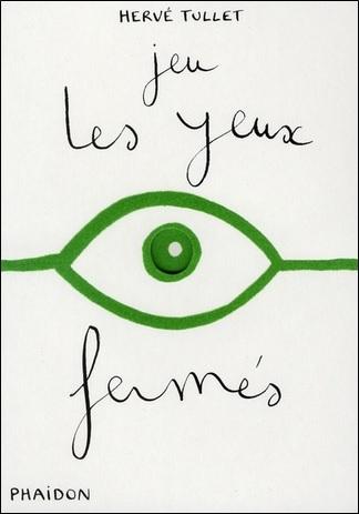 Jeu Les yeux fermés d'Hervé Tullet