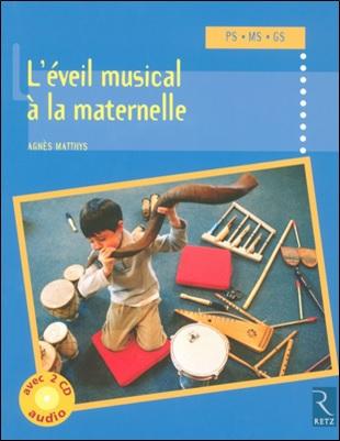 L'éveil musical à la maternelle PS/MS/GS vendu avec 2 CD Agnès Matthys