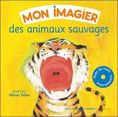 Mon imagier des animaux sauvages, illustrations d'Olivier Tallec