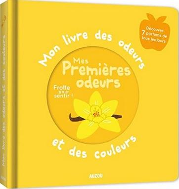 Mon livre des odeurs et des couleurs : Mes premières odeurs