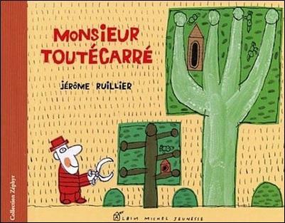 Monsieur Toutécarré de Jérôme Ruillier