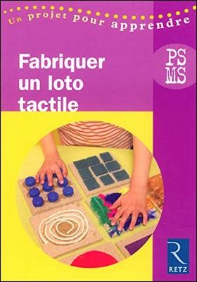 Fabriquer un loto tactile PS-MS Marie Goëtz Georges, Retz