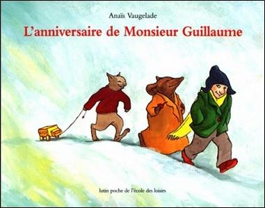 L'anniversaire de Monsieur Guillaume d'Anaïs Vaugelade