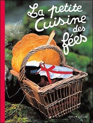 La petite cuisine des fées de Christine Ferber et Philippe Model