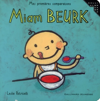 Miam BEURK de Leslie Patricelli