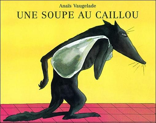 Une soupe au caillou d'Anaïs Vaugelade