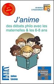 J'anime des débats philo avec les maternelles de Julien Lavenu