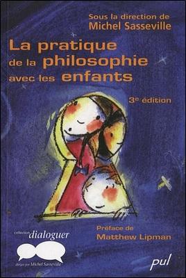 La pratique de la philosophie avec les enfants de Michel Sasseville