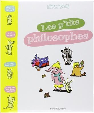 Les p'tits philosophes de Pomme d'api de Sophie Furlaud et Jean-Charles Pettier