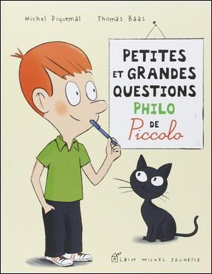Petites et grandes questions philo de Piccolo de Michel Piquemal et Thomas Baas
