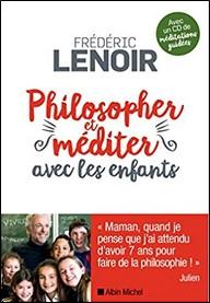 Philosopher et méditer avec les enfants de Frédéric Lenoir