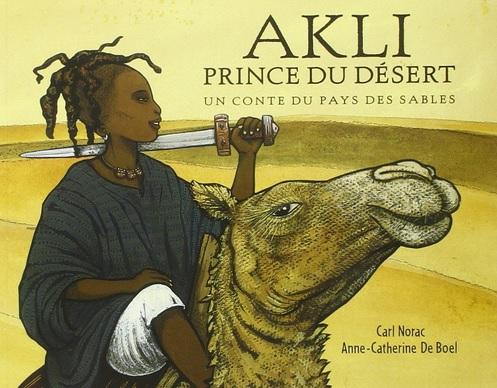 Akli Prince du désert de Carl Norac et Anne-Catherine De Boel