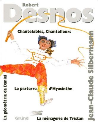 Chantefables, Chantefleurs de Robert Desnos