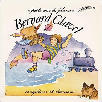 Comptines et chansons de Bernard Clavel Prête-moi ta plume