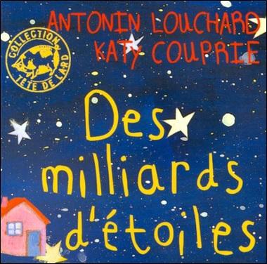 Des milliards d'étoiles d'Antonin Louchard et Katy Couprie