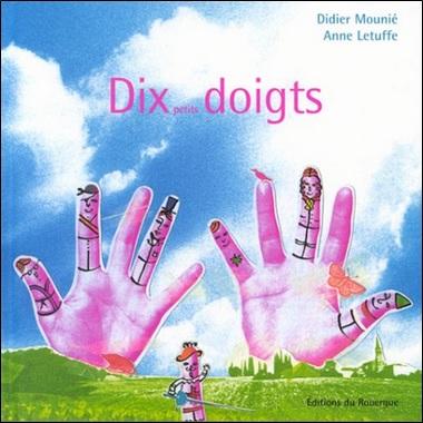 Dix petits doigts de Didier Mounié et Anne Letuffe
