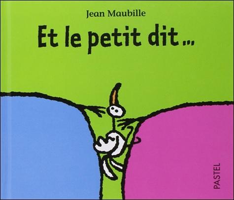 Et le petit dit... de Jean Maubille