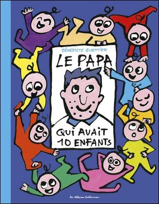 Le papa qui avait 10 enfants de Bénédicte Guettier