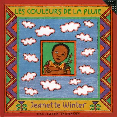 Les couleurs de la pluie de Jeanette Winter