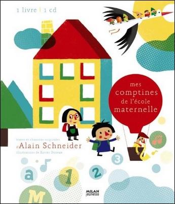 Mes comptines de l'école maternelle d'Alain Schneider