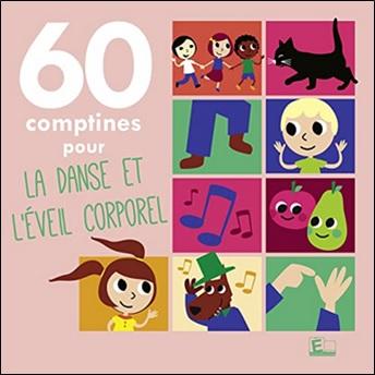 60 comptines pour la danse et l'éveil corporel de Sarah Thaïs